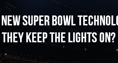 Super Bowl Technology. Will it go off without a hitch?