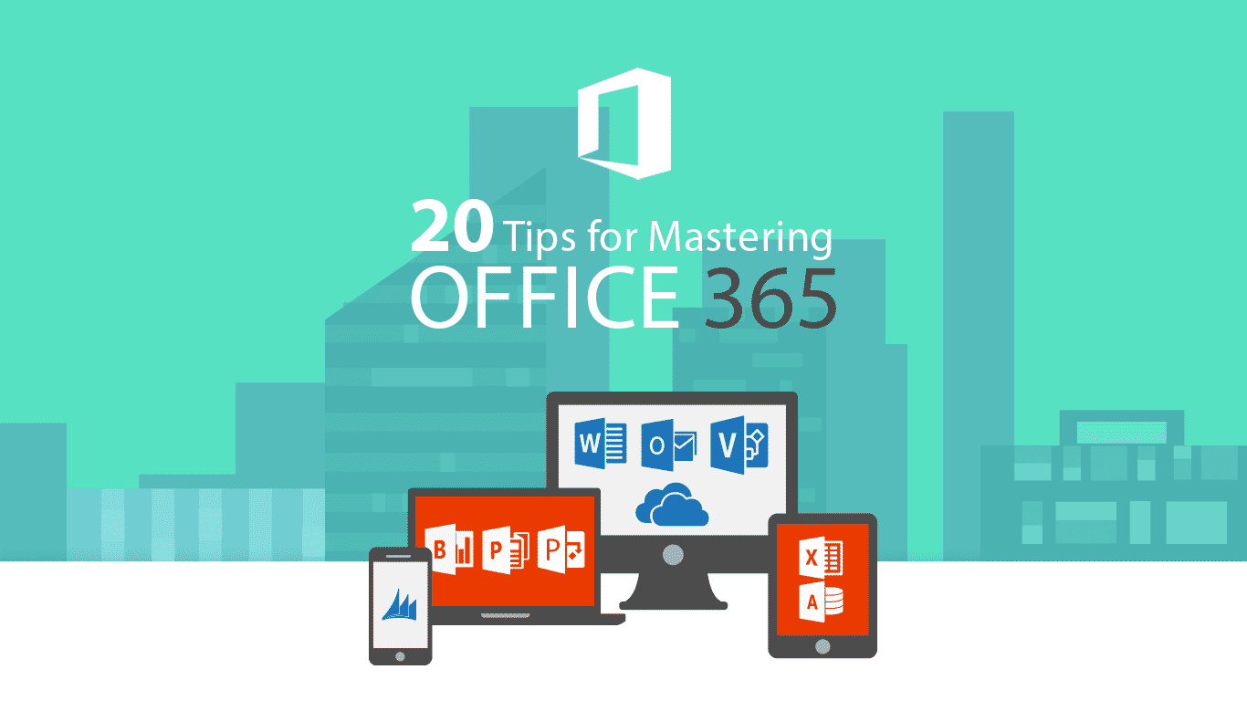 20 Tips For Mastering Office 365